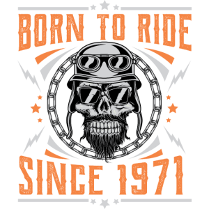 Born to ride since 1971 Biker Rocker Geburtstag