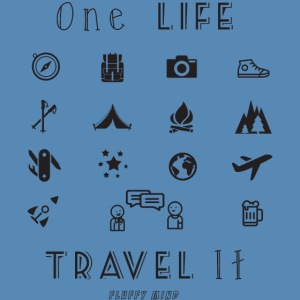 One Life, Travel It