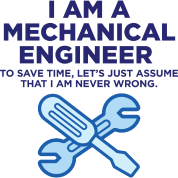 I am an engineer and I m always right!