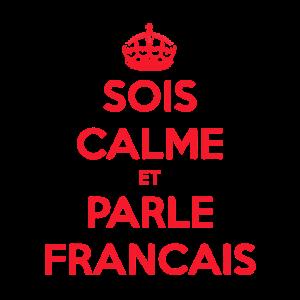 sei ruhig und sprich Französisch