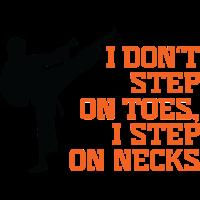 Ich trete nicht Füße. Ich trete auf Nacken!
