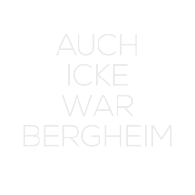 Auch icke war Bergheim -  - druck,deutschland,deutsch,Berlin