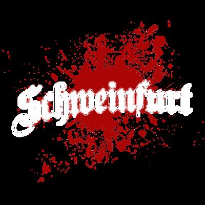 Schweinfurt - Schweinfurt - Geschenk für alle Schweinfurter - tourist,tourismus,splatter,splash,geschenk,Stadt,Splash,Schweinfurter,Schweinfurt,Lieblingssatdt,Heimatstadt,Heimat,Deutschland,Bayern