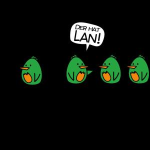 Der hat Lan!