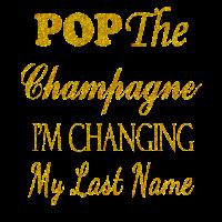 Pop The Champagne Ich ändere meinen Nachnamen