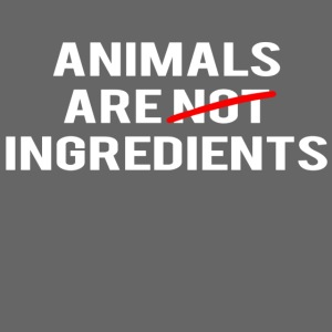 Animals Are Ingredients