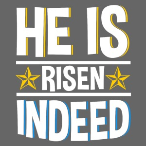 He is risen indeed - Ostern