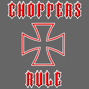 Choppers Rule