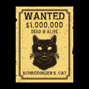 Schrödingers Katze: Wanted Dead & Alive