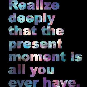 Leben im Hier und Jetzt - Present Moment Reminder