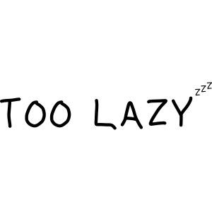 TooLazy