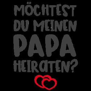 Möchtest du meinen Papa heiraten?