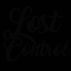 Lost Control Schriftzug Kontrolle verlieren