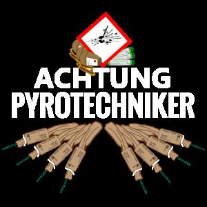 Achtung Pyrotechniker Pyro Feuerwerk
