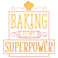 Baking is my superpower Lustiges Backen