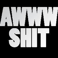 AWWW SHIT