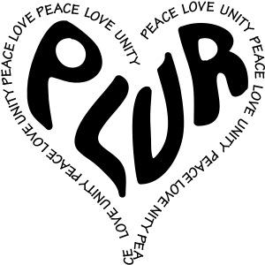 PLUR Peace Love Unity & Respect