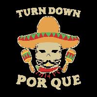Turn down por que cinco de Mayo Geschenk Idee