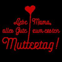 Liebe Mama, alles Gute zum ersten Muttertag
