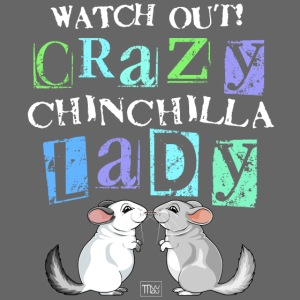 Crazy Chinchilla Lady