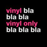 Vinyl Only