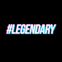 #LEGENDARY