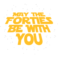 may the forties be with you- 40. Geburtstag