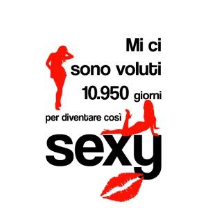 Donna 30 anni - 10950 giorni per diventare sexy