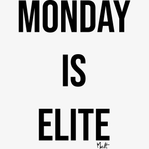 monday is elite