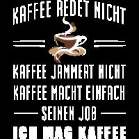 Kaffee redet nicht