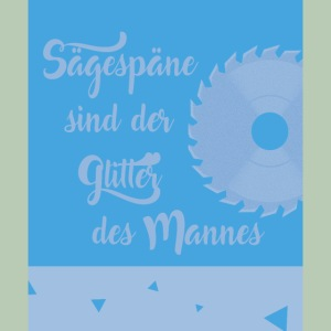Sägespäne Slogan - Glitter - Mann - Männer Motiv