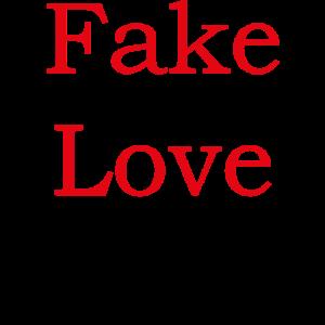 Fake Love Falsche Liebe T-shirt