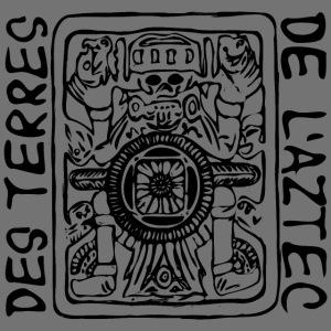 Des Terres De L'Aztec (black)