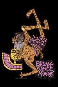 Breakdance Mummy