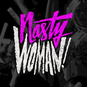 Nasty Woman Poster Quadratisch