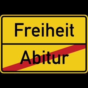 Ortsschild Abitur Freiheit Verkehrsschild