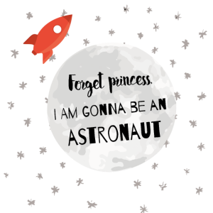 Forget princess, I am gonna be an astronaut