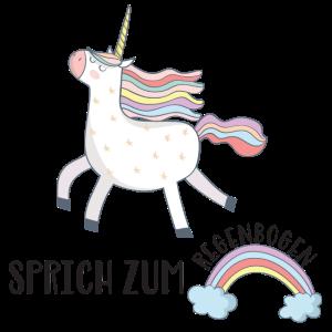 Sprich Regenbogen Schwarz Humor Einhorn Unicorn