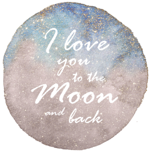 I love you to the Moon and back Geschenk Spruch