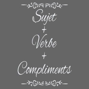 Sujet+verbe+compliments