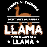 Sei ein Lama - Geschenk für Lama Liebhaber