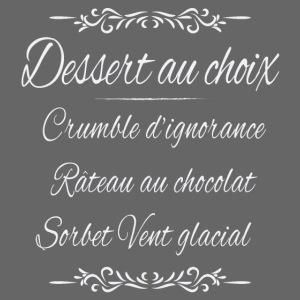 Dessert au choix (Halte à la drague lourde!)