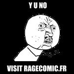 Y U NO visit RAGECOMIC.FR, rage comics