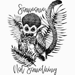 Someone Not Something Monkey