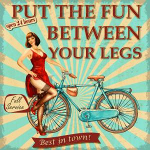 Fahrrad - Put the fun between your legs