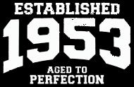 Jahrgang 1950 Geburtstagsshirt: established 1953 - aged to perfection