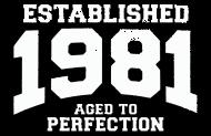 Jahrgang 1980 Geburtstagsshirt: established 1981 - aged to perfection