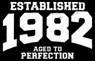 Jahrgang 1980 Geburtstagsshirt: established 1982 - aged to perfection