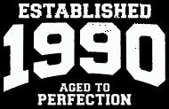 Jahrgang 1990 Geburtstagsshirt: established 1990 - aged to perfection