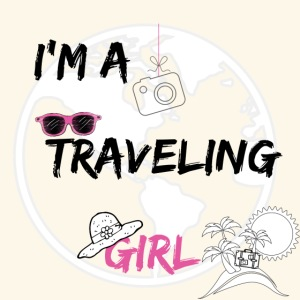 I'm a traveling girl